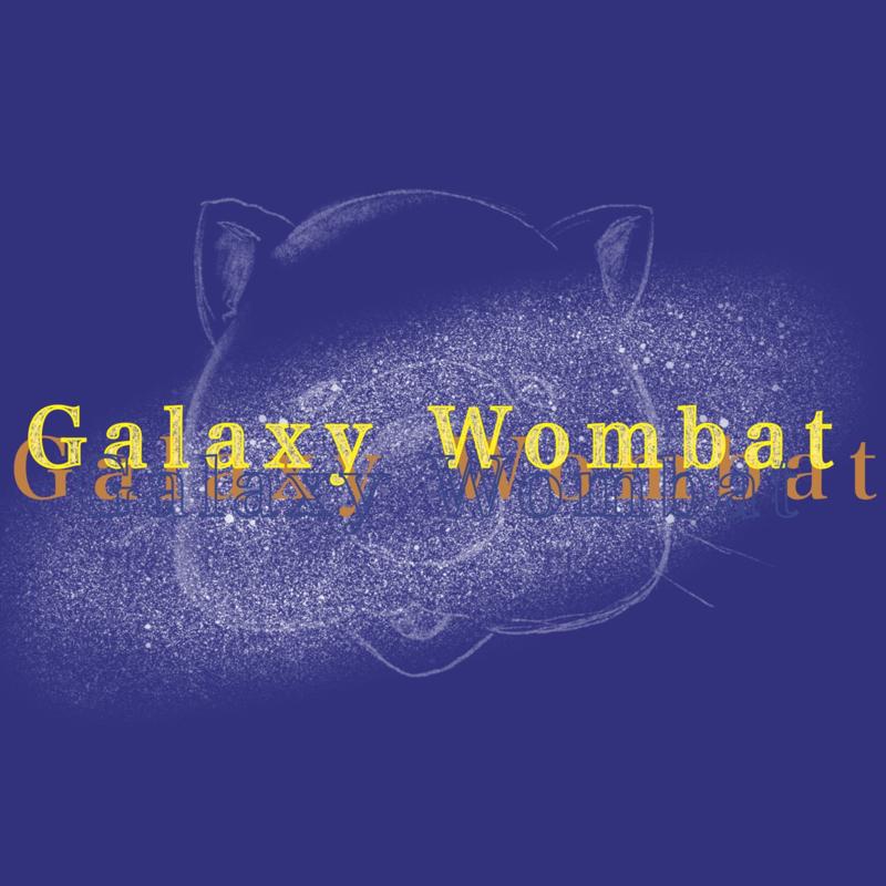 #1 Galaxy Wombatのギャラクシートーク
