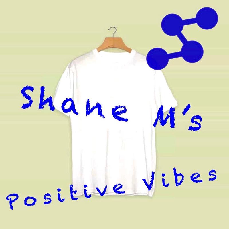 Shane M's positive vibes radio