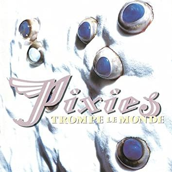 Back to '91 〜 Pixies 「世界を騙せ」