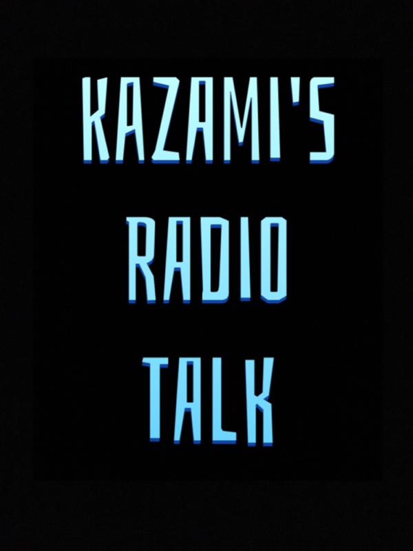 kazami's RADIO TALK