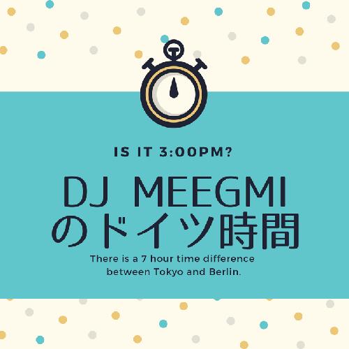 DJ meegmiのドイツ時間